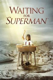 """Waiting for """"Superman"""""""