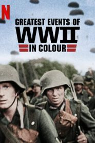 Greatest Events of World War II in Colour